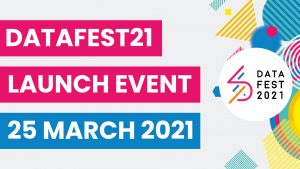 DataFest21 Launch event 25 March 2021